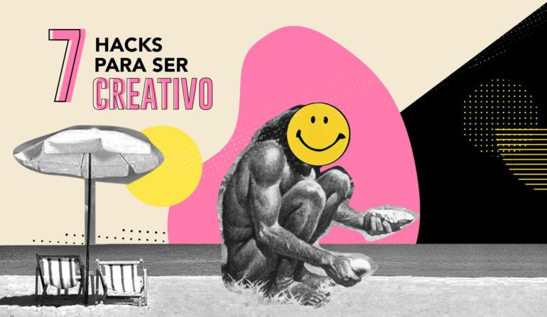 Hacks para ser creativo